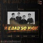 [Lambert, Shi Qi Cao – 十七草, NaCho, Sixx66] We Bad So high