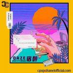 [LASTKINGLX – 刘炫廷, Artascope – 万花筒, Chockey] DAZE – 宿醉